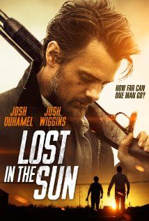 Lost in the Sun (November 6, 2015) an action, drama, thriller film directed/written by Trey Nelson. Stars: Josh Duhamel, Josh Wiggins, Lynn Collins, Emma Fuhrmann, June Griffin Garcia, Deborah Abbott, Rebecca Chulew. The story of John, a small time crook, who finds an unlikely accomplice in Louis, a newly-orphaned teenage boy. As their open-road adventure progresses and John drags the kid on a string of robberies, the pair forge an unexpected and powerful bond