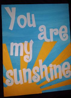 Quote: You are my sunshine custom canvas quote