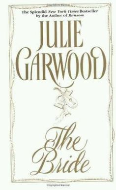 The Bride - Julie Garwood. A light Scottish Historical romance.  Everything I love in a book... Unrequited love,Chaos,Buckets of humour,a touch of good willed violence, A kickass heroine and a grumpy little neanderthal of a man who stood no chance against her ;P