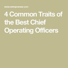4 Common Traits of the Best Chief Operating Officers The attributes of the greats of these oft-misunderstood leaders can provide examples for anyone. Wisdom Quotes, Life Quotes, Chief Operating Officer, Women In Leadership, Best Resume, Job Description, Work Inspiration, Investing, How To Become