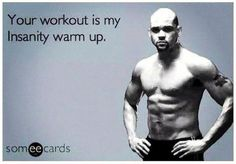 Shaun T - Insanity Workout Fitness Motivation, Fitness Quotes, Fitness Humor, Fitness Fun, Exercise Motivation, Fitness Life, Motivation Quotes, Shaun T Insanity, Insanity Program
