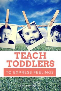 Teach your toddler how to express their feelings and cut down on temper tantrums.