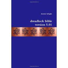 Dreadlock Bible 5 (Paperback)  http://www.amazon.com/dp/1257021680/?tag=worldshouts-20  1257021680
