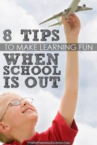 Summer Schooling: Making learning fun when school's out! - Positive Parenting Solutions