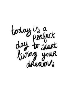 Today is a perfect day to start living your dreams. www.gracetheday.com