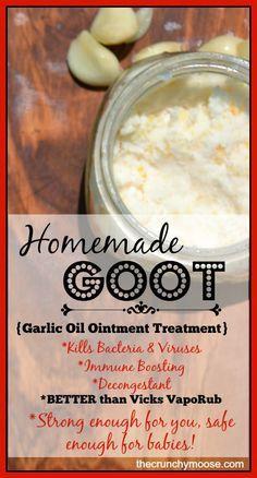 Homemade GOOT - Garlic oil ointment treatment - Strong enough for you & safe enough for babies. Better than Vicks VapoRub! - thecrunchymoose.com