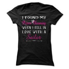 (Tshirt best Discount) I Found My Prince Charming When I Fell In Love With A Sailor at Top Sale Tshirt Hoodies, Tee Shirts