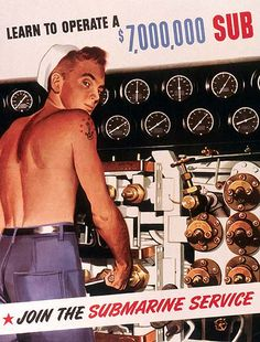 US Navy Submarine Force - World War II - Vintage Recruiting Poster Vintage Advertisements, Vintage Ads, Vintage Posters, Vintage Travel, Vintage Images, Ww2 Posters, Poster Ads, Propaganda Art, Us Navy