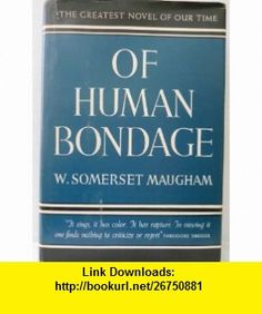 Of Human Bondage (9781125236215) W. Somerset Maugham , ISBN-10: 1125236213  , ISBN-13: 978-1125236215 , ASIN: B000FX34QO , tutorials , pdf , ebook , torrent , downloads , rapidshare , filesonic , hotfile , megaupload , fileserve