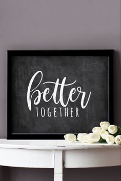 """""""Better Together"""" Printable Rustic Decor Want a quick update for your rustic bedroom decor? Easily a Rustic Wall Decor, Diy Wall Decor, Bedroom Signs, Bedroom Decor, Bring Them Home, Color Palate, Cozy Room, Pink Tone, Chalkboard Art"""
