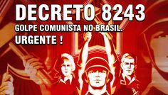 http://redebrasildeativismo.com.br/decreto-8243-o-golpe-comunista-em-andamento/