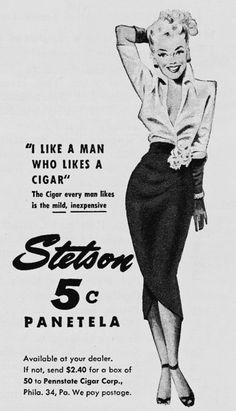 I like a girl who likes a man who likes a cigar...Stetson cigar ad, 1950