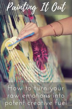 Painting It Out: How to Turn Your Raw Emotions Into Potent Creative Fuel - Flora Bowley - Art
