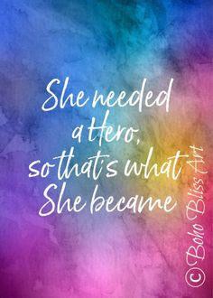 Best Inspirational Quotes About Life QUOTATION - Image : Quotes Of the day - Life Quote She needed a hero so that's what she became. Sassy Quotes, Life Quotes Love, Home Quotes And Sayings, Woman Quotes, Great Quotes, Quotes To Live By, Peace Quotes, Positive Vibes, Positive Quotes