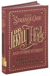 The Strange Case of Dr. Jekyll and Mr. Hyde and Other Stories (Barnes & Noble Collectible Editions)