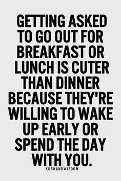 So true cause everytime we go somewhere early he really does spend the rest of the day with me