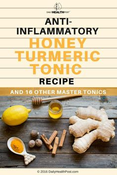 Anti-inflammatory Honey Turmeric Tonic Recipe And 17 Other Master Tonics via @dailyhealthpost