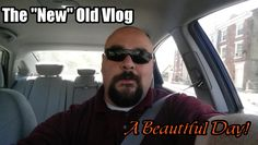 """A Beautiful Day! The """"New"""" Old Vlog 04.18.16"""