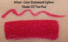 Milani Color Statement Lipstick, True Red, Red Lipsticks, Lip Liner, Skin Makeup, Makeup Tips, Swatch, Shades, Skin Care