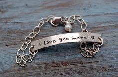 I love you more bracelet. I want this!