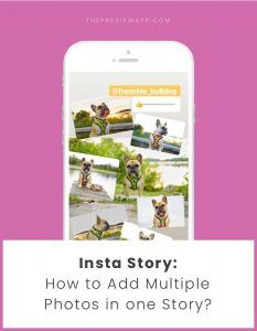 How To Add Multiple Photos In One Insta Story Insta Story Instagram Tips Instagram Preview App