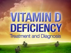 Vitamin D Deficiency Treatment & Diagnosis... Very common among those diagnosed with Celiac disease!