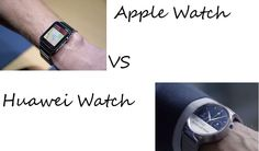Apple Watch VS Huawei Watch