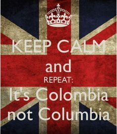I hear my mother's voice and her aggravation when people got it wrong. Pride And Glory, Colombia Travel, Live Love, Words Quotes, Columbia, Fairy Tales, Humor, Random Stuff, Yard