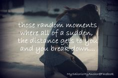 Those random moments where all of a sudden the distance gets to you and you break down...  www.facebook.com/MySailorIsMyAnchor