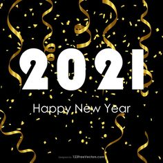Free Happy New Year 2021 Gold Streamer and Confetti Background Happy New Year Hd, Happy New Year Banner, Happy New Year Vector, Happy New Years Eve, Happy New Year Images, Merry Christmas And Happy New Year, New Year Greeting Cards, New Year Greetings, New Years Eve Images