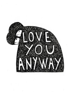 Previously on Imaginary Friend. : Imaginary Friend love you anyway quote Arte Sketchbook, My Funny Valentine, All You Need Is Love, Cute Illustration, Illustrations Posters, Art Drawings, Artsy, Typography, Collage