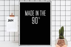 Made in 90's print Black and white Motivational poster