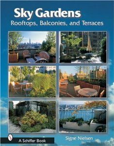Sky Gardens: Rooftops, Balconies, and Terraces: Signe Nielsen: 9780764320040: Amazon.com: Books