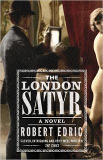 Literary Flits: The London Satyr by Robert Edric + Giveaway