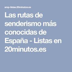Las rutas de senderismo más conocidas de España - Listas en 20minutos.es