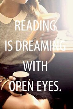 Reading is dreaming with open eyes.