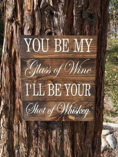 DIY Sign, country song, country song saying, you be my glass of wine, I'll be your shot of whiskey, rustic sign, farmhouse, creative, pallet wood sign, stained wood, home decor, diy decor, kitchen, living room, dining room, living room, family room, entry way, bathroom, wall art, home decor, rustic, creative, add any saying (aff link)