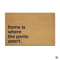 MsMr Doormat Entrance Mat - Funny Doormat - Home Is Where The Pants Aren't. Door Mat for Indoor/Outdoor Use Non-woven Fabric Top 18x30 Inch