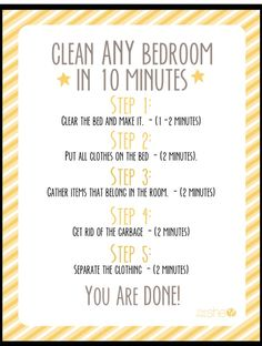 Quickly Clean a Room  http://www.howdoesshe.com/how-to-teach-your-child-to-clean-any-bedroom-in-ten-minutes-without-using-a-blowtorch/
