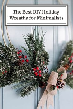Holiday Decor Roundup: DIY Wreaths for Minimalists Holiday Style, Holiday Fashion, Holiday Wreaths, Christmas Decorations, Holiday Decor, Interior Ideas, Interior Decorating, Eclectic Design, Wreath Tutorial