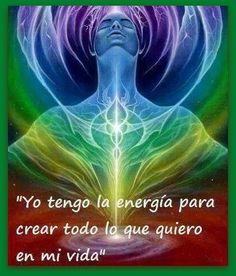 Yo tengo la energía para crear todo lo que quiero en mi vida. Afirmaciones para lograr las metas.