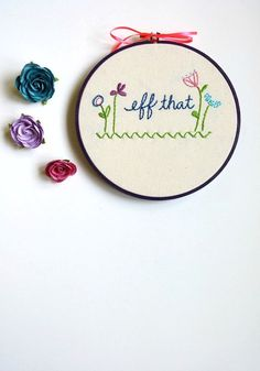 Eff That sassy hand embroidery hoop art funny by Stitcherinny