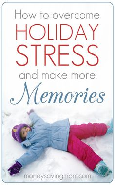How to Overcome Holiday Stress and Make More Memories