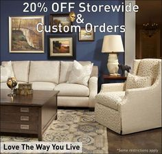 Love the Way You Live 20% off Storewide and Custom Orders