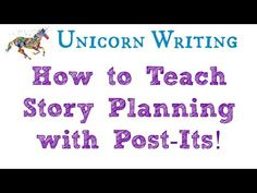 Teaching children to plan a story... with post-it notes! - Unicorn writing