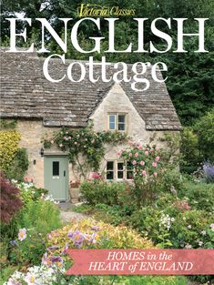 Cottage Gardens Victoria Classics English Cottage 2018 Special Issue - With a history spanning five centuries, the breathtaking selectionof homes in Victoria Classics' English Cottage 2018 issue honors the legacy of the past. English Cottage Exterior, English Cottage Style, English Country Cottages, English Country Style, English House, French Country Cottage, English Country Decorating, English Cottage Gardens, English Countryside