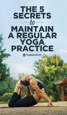 5 Secrets To Maintaining a Regular Yoga Practice