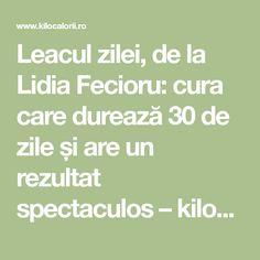 Leacul zilei, de la Lidia Fecioru: cura care durează 30 de zile și are un rezultat spectaculos – kiloCalorii