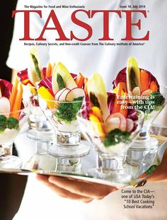 Taste Magazine Issue #18 Recipes, Culinary Secrets, and Non-credit Courses from The Culinary Institute of America.