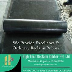 Hightech Reclaim manufacturer provides excellent quality of reclaimed rubber with higher tensile strength and elongation.